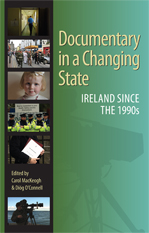 Documentary in a Changing State: Edited by Carol MacKeogh and Dióg O'Connell