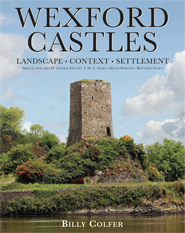 Wexford Castles: landscape, context and settlement