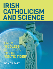 Irish Catholicism and Science: From 'Godless Colleges' to the Celtic Tiger