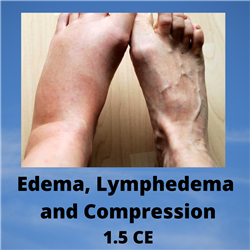 Edema Lymphedema & Compression - 1.5 CE - $37.50