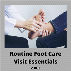 Routine Foot Care Visit Essentials - 2.0CE - $50.00