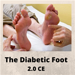 The Diabetic Foot - 2 CE Credits