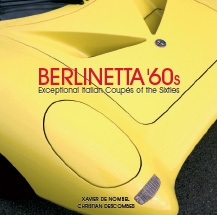 Berlinetta '60s: Exceptional Italian Coupés of the 1960s by Xavier De Nombel and Christian Descombes