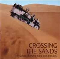 Crossing the Sands: The Sahara Desert Track to Timbuktu by Citroën Half Track by Ariane Audouin-Debreuil Cover