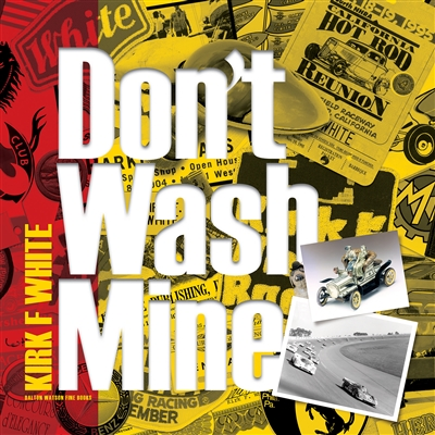 Kirk F White: Don't Wash Mine by Kirk F White