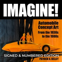Imagine: Automobile Concept Art from the 1930s to the 1980s