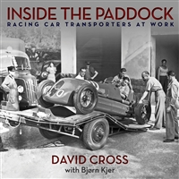 Inside The Paddock: Racing Car Transporters At Work by David Cross and Bjorn Kjer