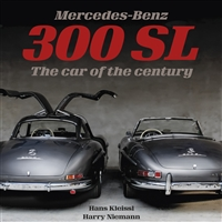 Mercedes-Benz 300 SL: The Car of the Century by Hans Kleissl and Harry Niemann