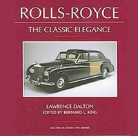 Rolls-Royce: The Classic Elegance by Lawrence Dalton, Edited by Bernard L. King cover