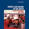 Sports Car Racing in the South: From Texas to Florida, 1957-58 Cover