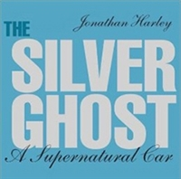 The Silver Ghost:  A Supernatural Car by Jonathan Harley Cover