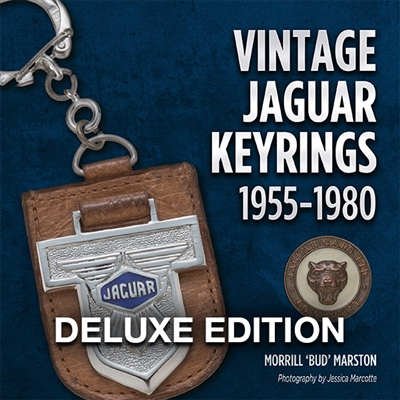 Vintage Jaguar Keyrings 1955-1980:  Deluxe Edition by Morrill 'Bud' Marston