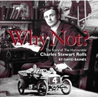 Why Not? The Story of the Honourable Charles Stuart Rolls by David Baines cover