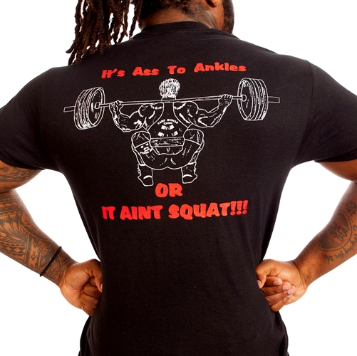Its Ass To Ankles or It Ain't Squat Bodybuilding T-Shirt