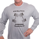 If It Was Easy Long Sleeve T-shirt