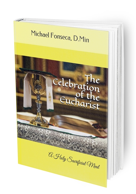 The Celebration of the Eucharist: A Holy Sacrificial Meal