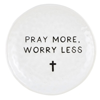 "4"" Pray More, Worry Less Prayer Dish"