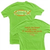 Catholic to the Max T-Shirt, Lime Green