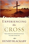 Experiencing the Cross: Your Greatest Opportunity for Victory Over Sin by Henry Blackaby