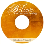 Believe God For Your Healing: 4-part series