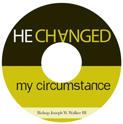 He Changed My Circumstance: 5-part series