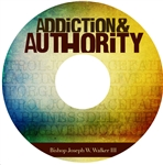Addiction and Authority: 2-part series