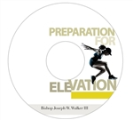 Preparation For Elevation: 4-part series