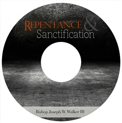 Repentance and Sanctification: 2-part series
