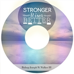 Stronger - Wiser - Better: 5-part series