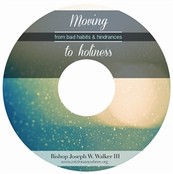 Moving From Bad Habits and Hindrances To Holiness: 3-part series