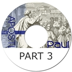 The Apostle Paul, part three
