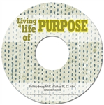 Living A Life of Purpose: 4-part series