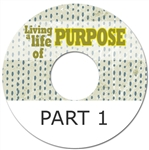 Living A Life Of Purpose part 1