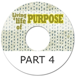 Living A Life Of Purpose part 4