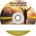 Bouncing Back From Set-backs: 2-part series