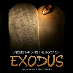 Understanding The Book of Exodus: 6-part series