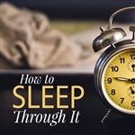 How To Sleep Through It: 4-part series