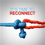 It's Time To Reconnect: 4-part series