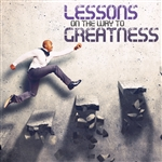 Lessons On The Way To Greatness: 4-part series
