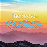 The Season of Restoration: 5-part series