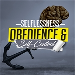 Selflessness, Obedience and Self-Control: 3-part series