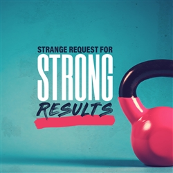 Strange Request For Strong Results: 4-part series