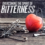 Overcoming The Spirit Of Bitterness