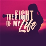 The Fight Of My Life: 3-part series