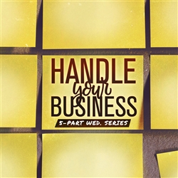 How To Handle Your Business: 5-part series