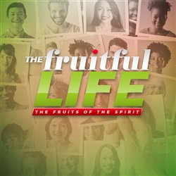 The Fruitful Life: The Fruit of the Spirit - Part 2