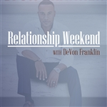 Relationship Weekend With DeVon Franklin