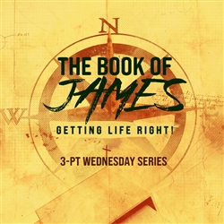 The Book of James: Getting Life Right - Part Two