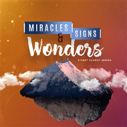Miracles, Signs, and Wonders: 5-part series