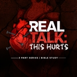 Real Talk: This Hurts - 3part series